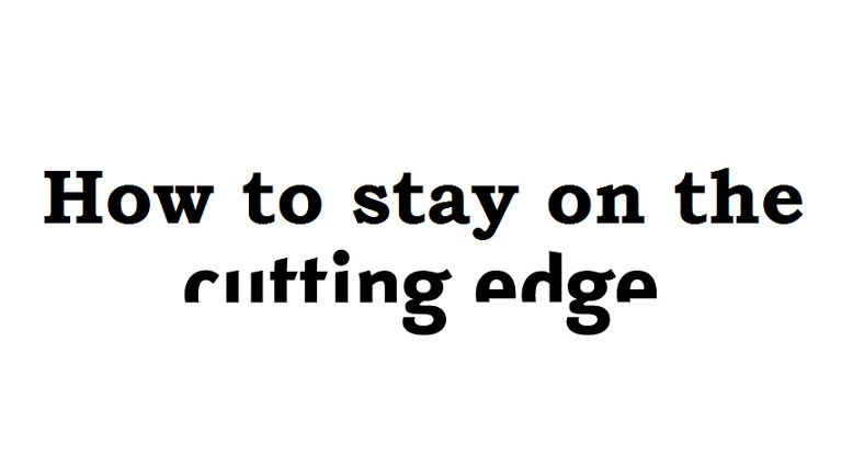 How To Stay On The Cutting Edge – Shep Hyken
