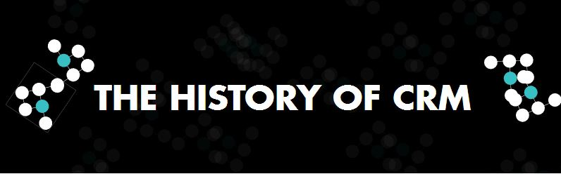The History of CRM (Infographic)