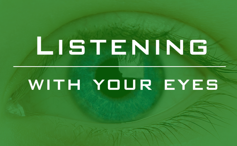 Listening With Your Eyes
