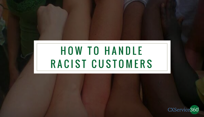 Tips On How To Handle Racist Customers