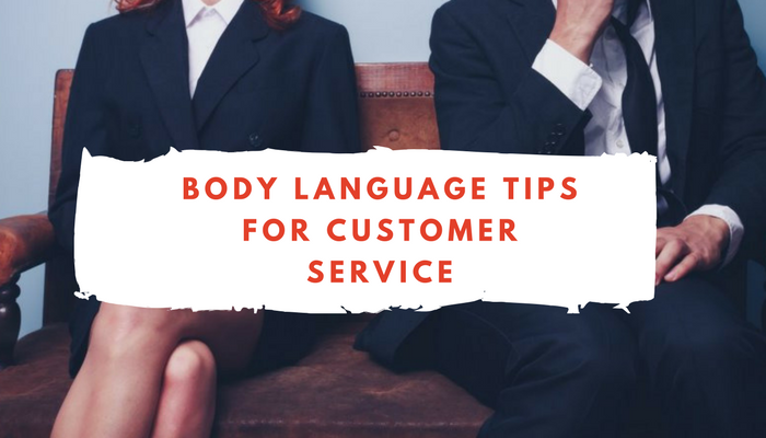 10 Body Language Tips That Will Make You A Customer Service Star