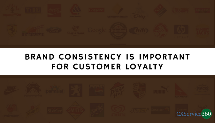 Brand Consistency Is Important For Customer Loyalty