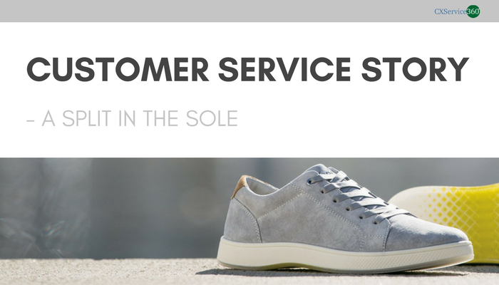Customer Service Story – A Split In The Sole