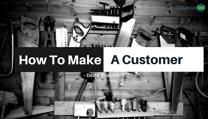 How To Make A Customer – David Beaumont
