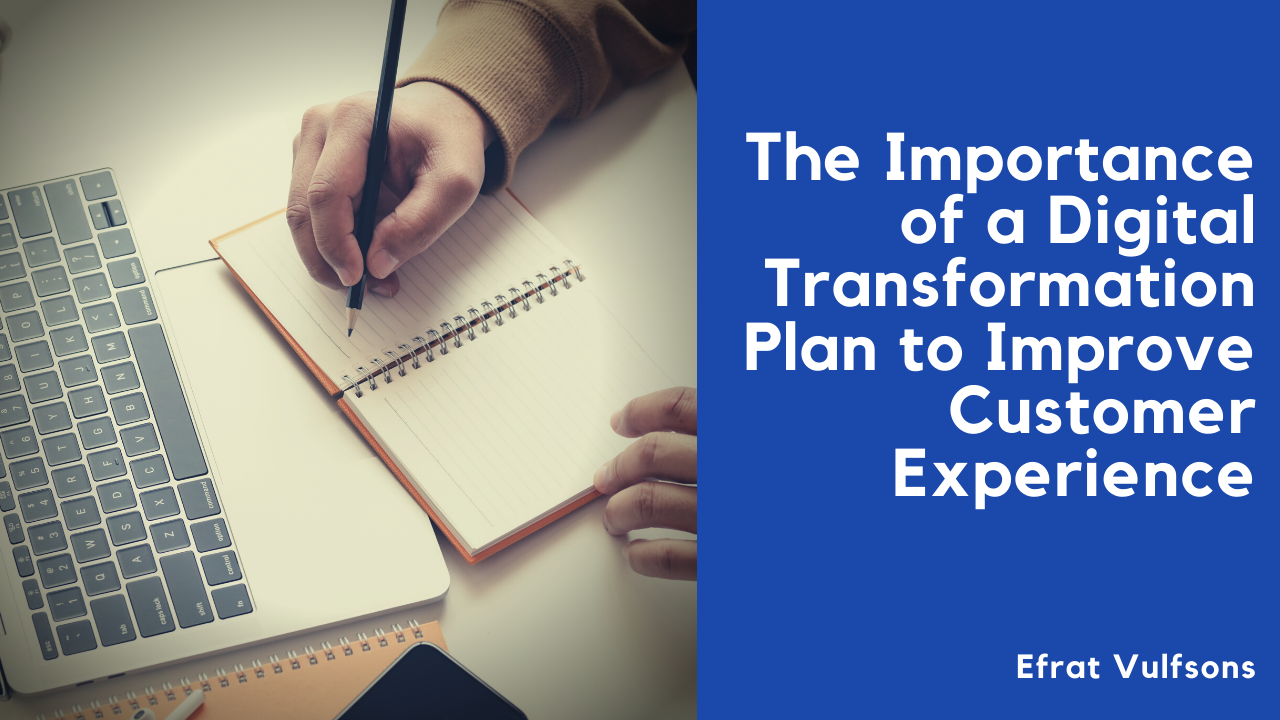 The importance of a Digital Transformation Plan to Improve ...